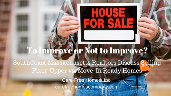 Selling Fixer Uppers vs. Move In Ready Homes