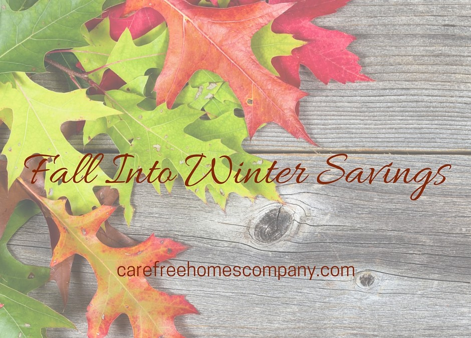 Fall Into Winter Home Improvement Savings!