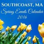 Southcoast, MA Spring Events Calendar