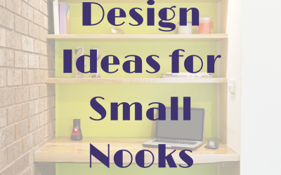 Design Ideas for Small Nooks