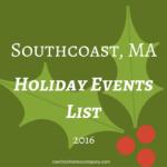Southcoast, MA Holiday Events List 2016