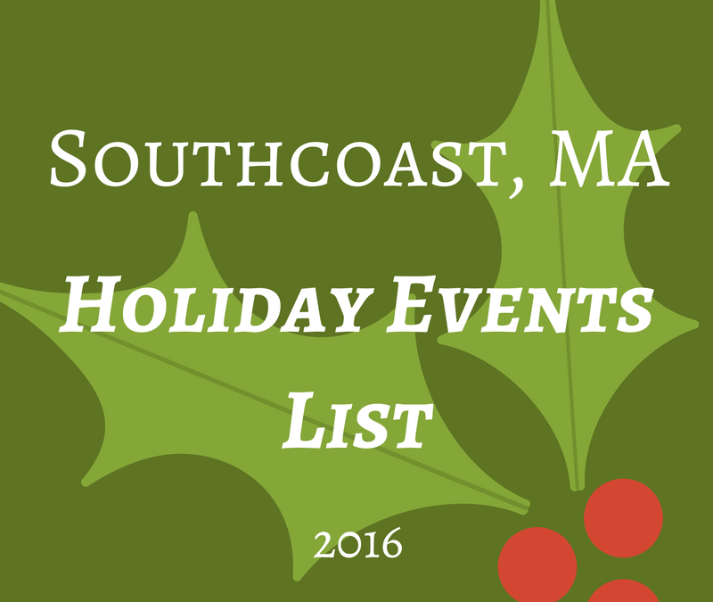 Southcoast, MA Holiday Events List 2016